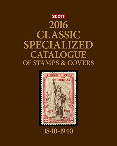 9780894875052: Scott Classic Specialized Catalogue 2016: Stamps and Covers of the World Including U.S. 1840-1940 (British Commonwealth to 1952) (Scott 2017 Classic Specialized Catalogue World 1840-1940)
