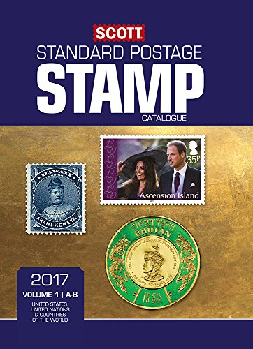 Download Scott 2017 Standard Postage Stamp Catalogue, Volume 1: A-B: United States, United Nations & Countries of the World (A-B) (Scott Standard Postage Stamp Catalogue: Vol.1: U.S., Countri)