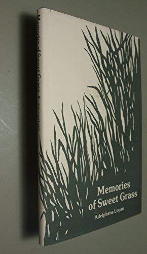 Memories of Sweet Grass Lc79-65401: Logan, Adelphena