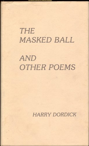 The Masked Ball and Other Poems: Dordick, Harry *Author SIGNED!*
