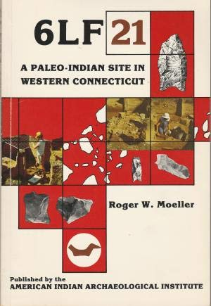 9780894880100: 6Lf21, a Paleo-Indian Site in Western Connecticut (Occasional paper - American Indian Archaeological Institute ; no. 2)