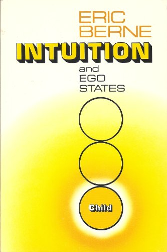 9780894890017: Intuition and ego states: The origins of transactional analysis : a series of papers