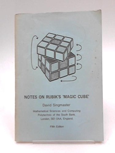 Notes on Rubik's 'Magic Cube': Singmaster, David