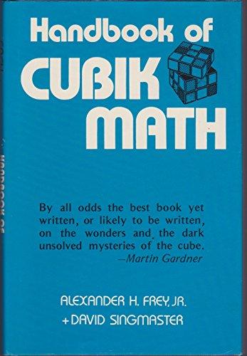 Handbook of Cubik Math: Frey, Alexander H. & Singmaster D.;Singmaster, D.