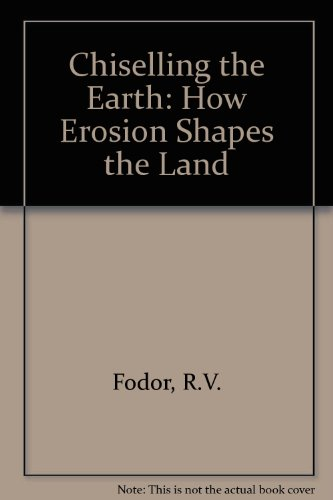 9780894900747: Chiseling the Earth: How Erosion Shapes the Land