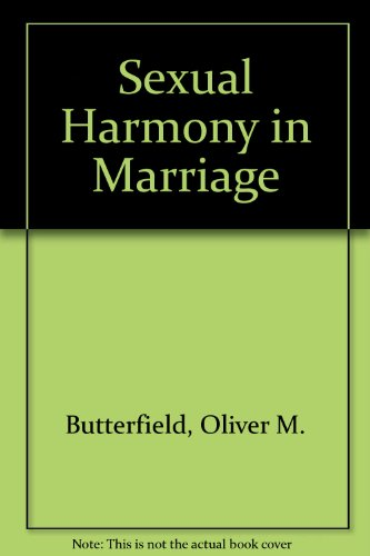 Sexual Harmony in Marriage: Butterfield, Oliver M
