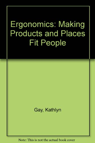 9780894901188: Ergonomics: Making Products and Places Fit People