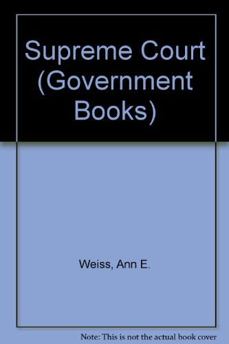 The Supreme Court (Government Books): Ann E. Weiss