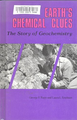 9780894901539: Earth's Chemical Clues: The Story of Geochemistry (EARTH PROCESSES BOOKS)