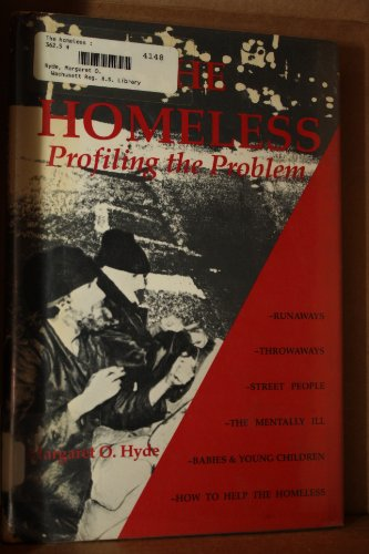 9780894901591: The Homeless: Profiling the Problem (Issues in Focus S.)