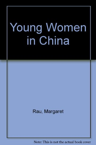 Young Women in China (0894901702) by Margaret Rau