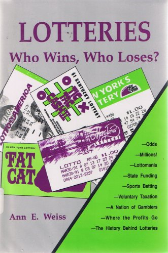 Lotteries: Who Wins, Who Loses? (Issues in: Ann E. Weiss