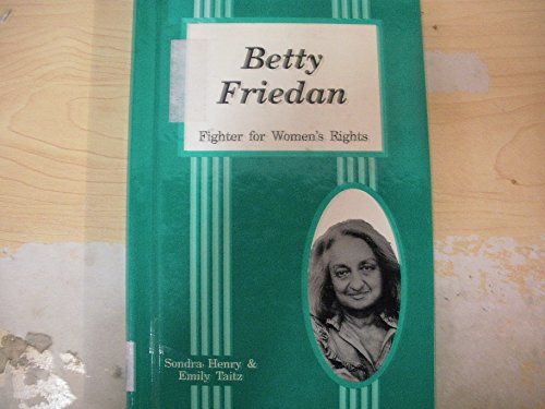 9780894902925: Betty Friedan, Fighter for Women's Rights: Fighter for Women's Rights (Contemporary Women Series)