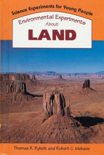 9780894904110: Environmental Experiments About Land (Science Experiments for Young People)