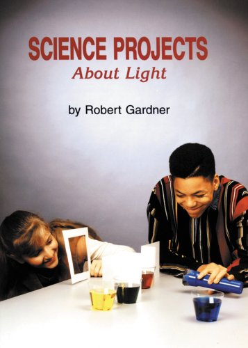9780894905292: Science Projects About Light