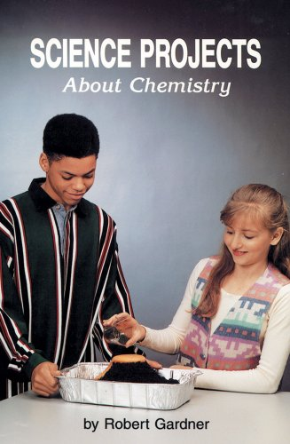 Science Projects about Chemistry (Science Projects (Enslow)): Gardner, Robert