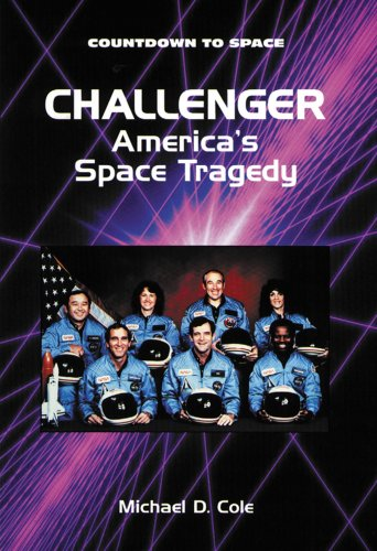 Challenger America's Space Tragedy - Countdown to Space: Cole, Michael D.