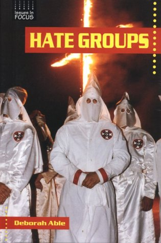 Hate Groups (Issues in Focus): Deborah Able
