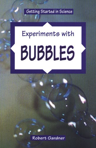Experiments With Bubbles (Getting Started in Science): Robert Gardner