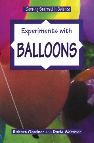 Experiments With Balloons (Getting Started in Science): Robert Gardner, David