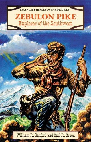 Zebulon Pike: Explorer of the Southwest (Legendary: Sanford, William R.;