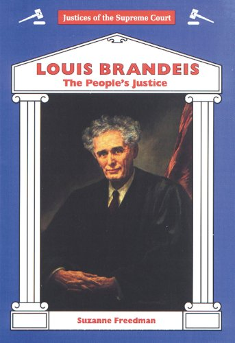 Louis Brandeis: The People's Justice (Justices of the Supreme Court): Freedman, Suzanne