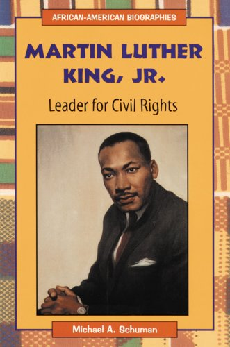 Martin Luther King, Jr.: Leader for Civil Rights (African-American Biographies (Enslow)): Schuman, ...