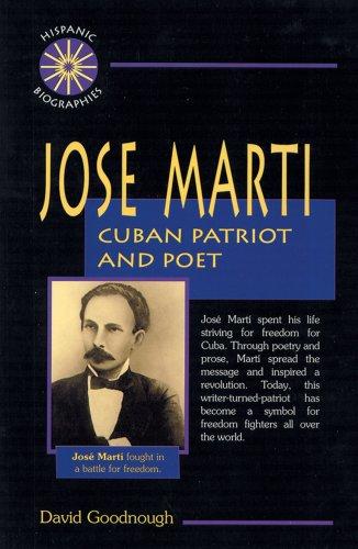 Jose Marti: Cuban Patriot and Poet (Hispanic: David Goodnough