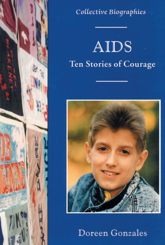9780894907661: AIDS: Ten Stories of Courage (Collective Biographies)