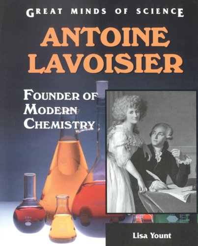 9780894907852: Antoine Lavoisier: Founder of Modern Chemistry (Great Minds of Science)