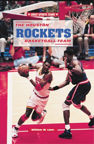 The Houston Rockets Basketball Team (Great Sports Teams): William W. Lace