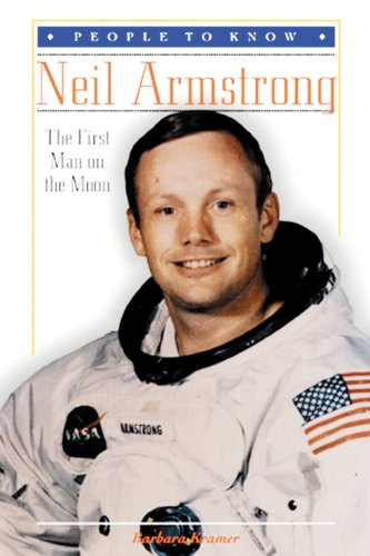 Neil Armstrong: The First Man on the Moon (People to Know): Kramer, Barbara