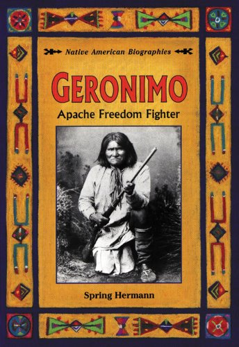 Geronimo: Apache Freedom Fighter (Native American Biographies (Enslow)): Hermann, Spring