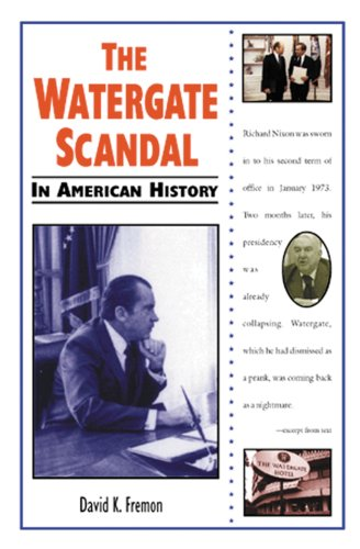 The Watergate Scandal (In American History): Fremon, David K.