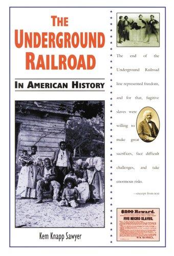 The Underground Railroad (In American History): Sawyer, Kem Knapp, Sawyer, Kam Knapp