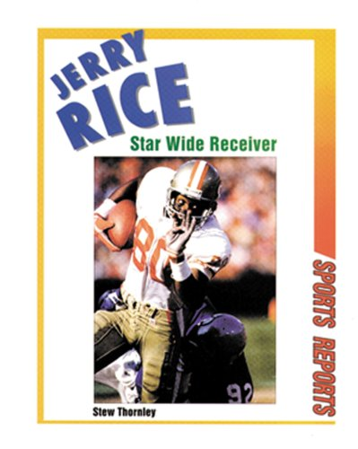 9780894909283: Jerry Rice: Star Wide Receiver (Sports Reports)