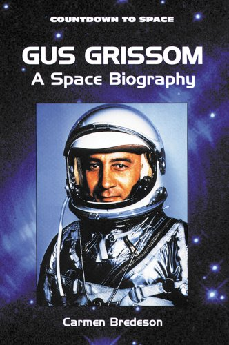 Gus Grissom: A Space Biography (Countdown to Space): Bredeson, Carmen