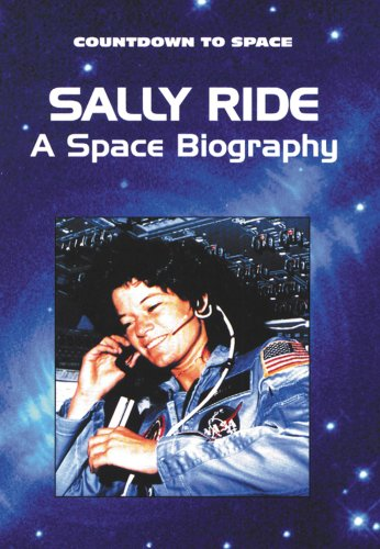 Sally Ride: A Space Biography (Countdown to Space): Kramer, Barbara