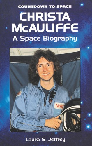 9780894909764: Christa McAuliffe: A Space Biography (Countdown to Space)