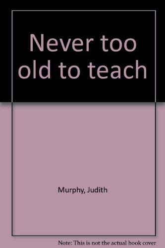 Never too old to teach: Murphy, Judith