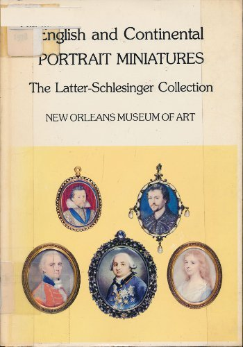 9780894940064: English and Continental Portrait Miniatures: The Latter-Schlesinger Collection