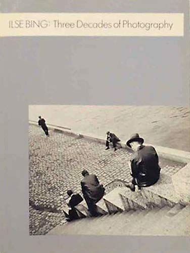 ILSE BING: Three Decades of Photography: BING, Ilse and
