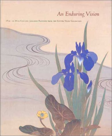 An Enduring Vision: 17Th- To 20Th-Century Japanese Painting from the Gitter-Yelen Collection: ...