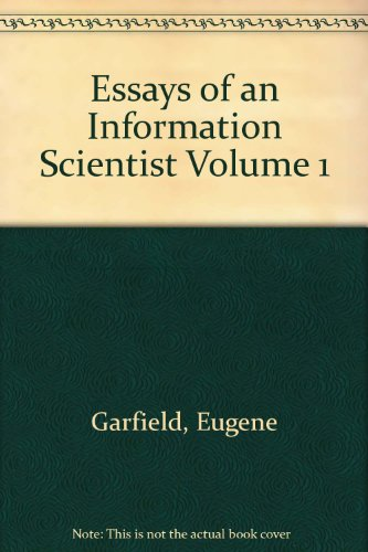 ESSAYS OF AN INFORMATION SCIENTIST. (4 VOLUME SET): Garfield, Eugene