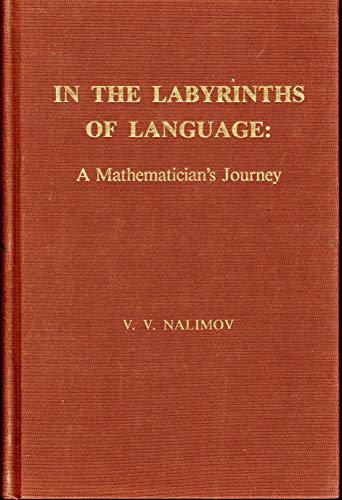 9780894950070: In the Labyrinths of Language: A Mathematician's Journey