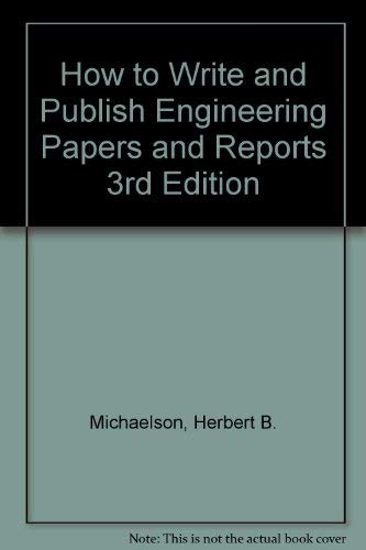 9780894950162: How to Write and Publish Engineering Papers and Reports (The Professional writing series)