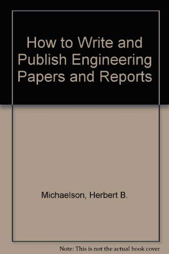 9780894950179: How to Write and Publish Engineering Papers and Reports