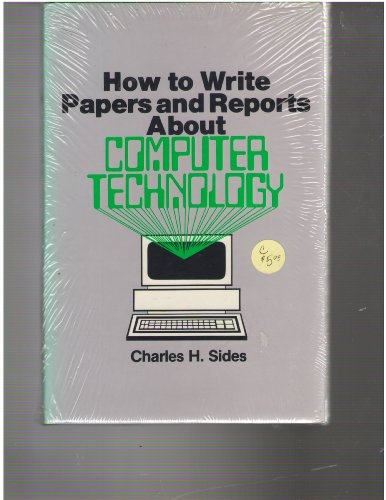 9780894950353: How to Write Papers and Reports About Computer Technology (The Professional writing series)