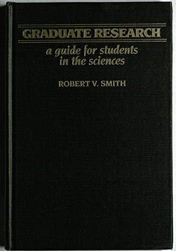 9780894950377: Graduate research: A guide for students in the sciences