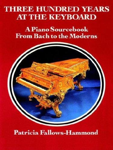 Three Hundred Years at the Keyboard: A: Fallows-Hammond, Patricia